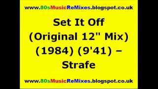 "Set It Off (Original 12"" Mix) - Strafe 
