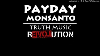 Payday Monsanto - Pop Culture