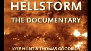Hellstorm documentary by Kyle hunt and Thomas Goodrich