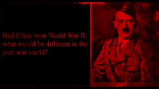 What Would Have Happened Had Hitler Won WW2