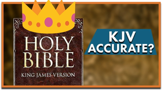 King James Only-ism: Is the KJV King?