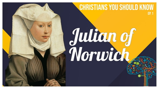 The Stunning Life and Theology of Julian of Norwich (w/ Veronica Mary Rolf)