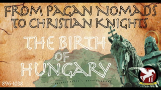 From Pagan Nomads to Christian Knights // King Stephen & The Birth of Hungary