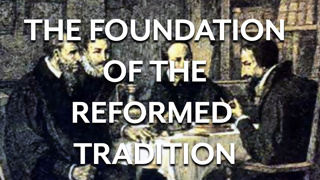 Calvin and Bullinger: the Reformed Tradition