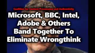 Microsoft, BBC & Adobe Partner To Eradicate Anti-Oligarchical Thoughts From Internet?! C2PA
