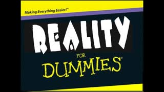 "Who Controls The American Government And Your Mind? Reality For ""Dummies"" - A Reality 101 Class"