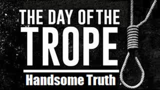 """***NEW RAP SONG*** """"THE DAY OF THE TROPE"""" by Handsome Truth"""