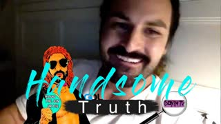 Handsome Truth 1st Time Streaming 🍿