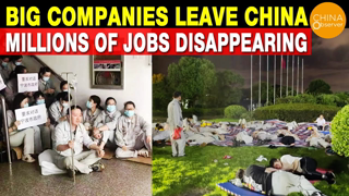 Big Multinational Companies Leave China, Millions of Jobs Disappearing