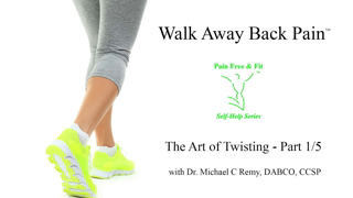 Walk Away Back Pain - The Art of Twisting for Healing Back Pain- Part1