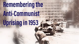 June 17th, 1953: The Day Germans Revolted Against Communism