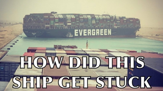 How did a giant ship get stuck in the Suez Canal?