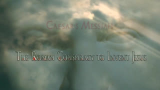 CAESAR'S MESSIAH The Roman Conspiracy to Invent Jesus - OFFICIAL VERSION