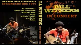 [1973] Bill Withers - BBC Concert