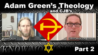 Adam's Green's (and CJB's) Theology Part 2