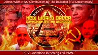 Dennis Wise: NWO Communism By The Backdoor [Full Documentary]