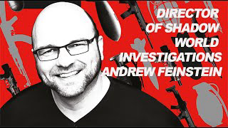 'Global arms trade operates above the law' - Andrew Feinstein - Shadow World Investigations (THEY LIVE GEAR)