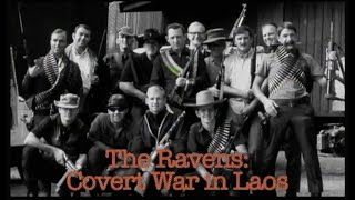 The Ravens: Covert War in Laos - The CIA's Secret War during Vietnam and the Men Who Fought It