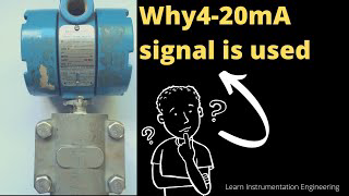 Why 4-20 mA signal is used in Instrumentation? | Learn Instrumentation Engineering