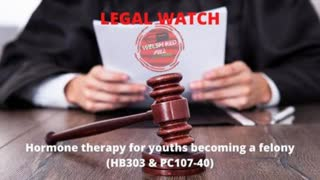 Legal Watch: Hormone therapy for youths becoming a felony (HB303 & PC107-40) #1