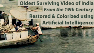 India's Oldest Video from 19th Century Restored (8K, 50 fps and Color) using Artificial Intelligence