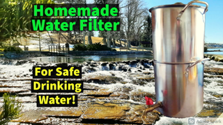 Water Filter You Can Make Yourself - Safe Drinking Water!