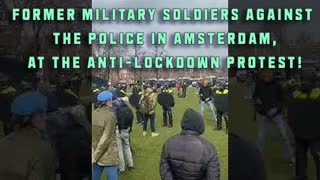 Former military soldiers against the police in Amsterdam, at the ANTI-LOCKDOWN protest! 💪🏼💪