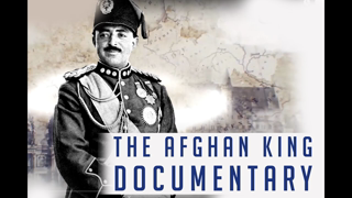 The Afghan King Amanullah Khan and his Legacy : Special Documentry