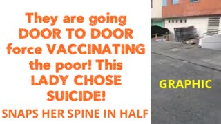 They are going DOOR TO DOOR force VACCINATING the poor - This LADY chose SUICIDE! ULTIMATE DEFIANCE