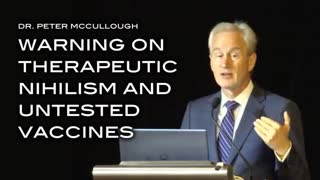 Dr. Peter McCullough Warning on Therapeutic Nihilism and Untested Vaccines - LATEST DATA!