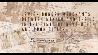 Jewish Border Merchants between Mexico and the US in times of Revolution and Prohibition