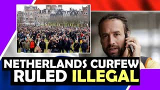 Netherlands CURFEW Ruled ILLEGAL By Court