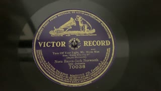 """""""Turn Off Your Light, Mr. Moon Man"""" Nora Bayes and Jack Norworth - Victor 70038"""