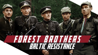 Forest Brothers - anti-Soviet Guerilla War in the Baltics - THE COLD WAR