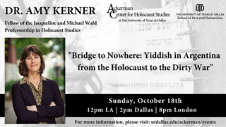 """(They Live Gear) Dr. Amy Kerner: """"Bridge to Nowhere: Yiddish in Argentina from the Holocaust to the Dirty War"""""""