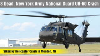 New York Army National Guard Sikorsky UH-60 Helicopter Crashes, Kills 3
