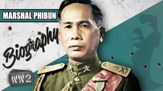 """Japan's Only Pacific """"Ally"""" – Phibun's Thailand – WW2 Biography Special"""