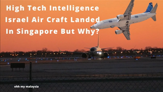 Malaysians Shocked With The Presence Of Israeli Spy Plane In Singapore Since Malaysia Is Anti Israel
