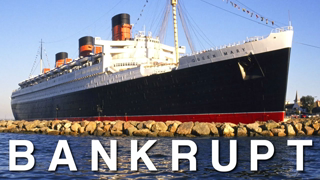 Bankrupt - RMS Queen Mary