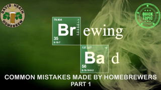 Brewing Bad 1  Common Mistakes Made By HomeBrewers