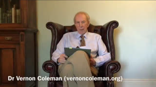 Dr Vernon Coleman: More Evidence 'They' want You Dead