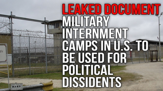 Leaked Document: Military Internment Camps in U.S to be Used for Political Dissidents