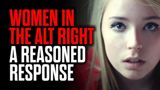 Women in the Alt Right - A Reasoned Response