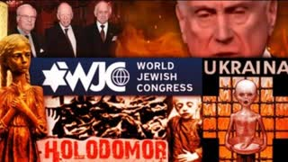 WORLD JEWISH CONGRESS CALLS FOR ANTISEMITISM LAWS & ANOTHER HOLODOMOR