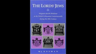 Paradise of the Jews in Poland-Lithuania 1300-1795 - Michael Watson