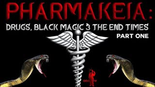 Pharmakeia = Witchcraft.  Drugs, Black Magic & the End Times   Part One (ODD TV)