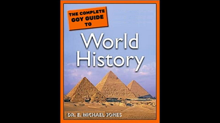 (Full Video) Goy Guide To World History