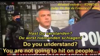 PORTUGUESE JUDGE TELLS POLICE OFF &TO STOP HITTING PEOPLE WHO ARE NOT WEARING MASKS