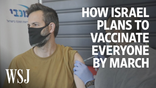 Israel Plans to Vaccinate Everyone by March. Here's How.