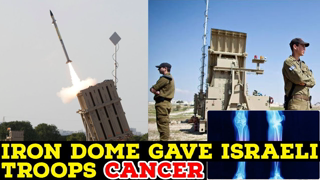 Israeli Troops Claim Iron Dome System Gave Them CANCER.